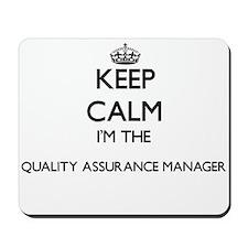 Keep calm I'm the Quality Assurance Mana Mousepad