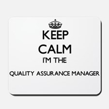 Keep calm I'm the Quality Assurance Mana Mousepad