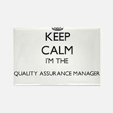 Keep calm I'm the Quality Assurance Manage Magnets