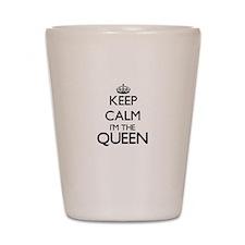 Keep calm I'm the Queen Shot Glass