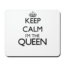 Keep calm I'm the Queen Mousepad
