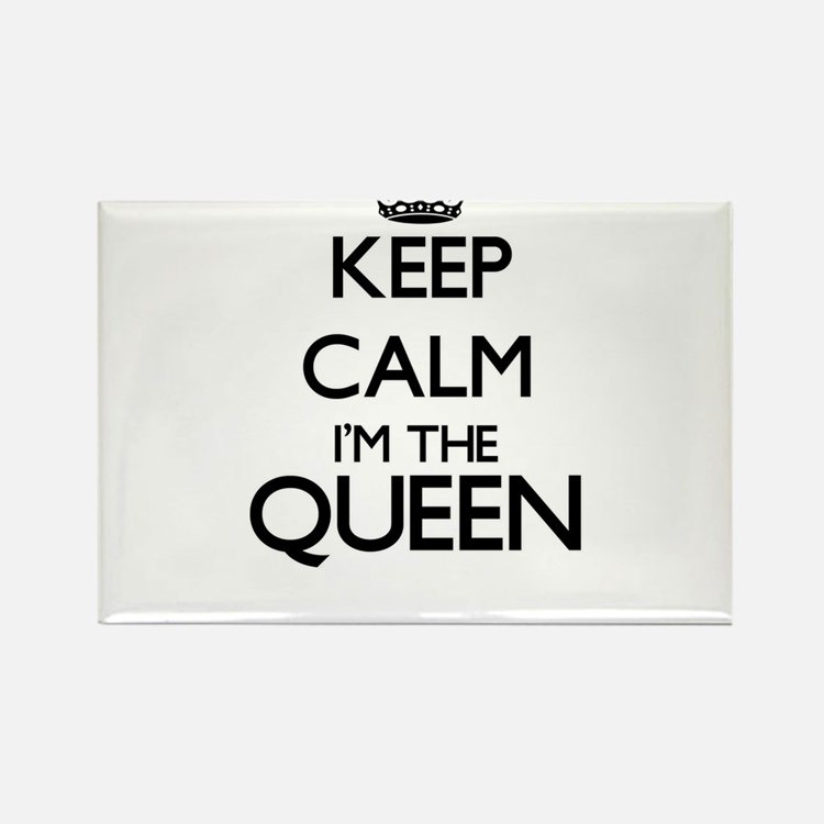 Keep calm I'm the Queen Magnets