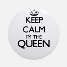 Keep calm I'm the Queen Ornament (Round)