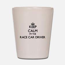 Keep calm I'm the Race Car Driver Shot Glass