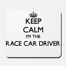 Keep calm I'm the Race Car Driver Mousepad