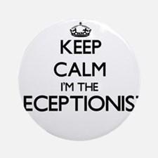 Keep calm I'm the Receptionist Ornament (Round)