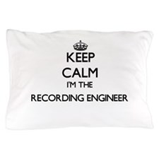 Keep calm I'm the Recording Engineer Pillow Case