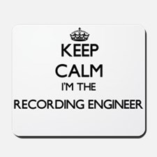 Keep calm I'm the Recording Engineer Mousepad