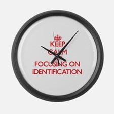 Keep Calm by focusing on Identifi Large Wall Clock