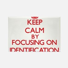 Keep Calm by focusing on Identification Magnets