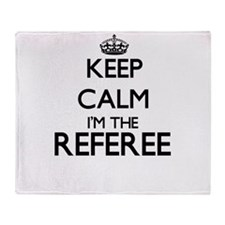 Keep calm I'm the Referee Throw Blanket