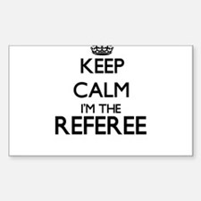 Keep calm I'm the Referee Decal