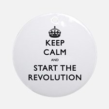 Keep Calm And Start The Revolution Ornament (Round