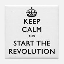 Keep Calm And Start The Revolution Tile Coaster