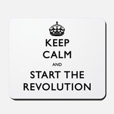 Keep Calm And Start The Revolution Mousepad
