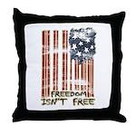Freedom isn't free Distressed Throw Pillow