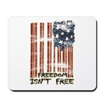 Freedom isn't free Distressed Mousepad