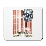Freedom isn't free Distressed Mousepad