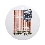 Freedom isn't free Distressed Ornament (Round)