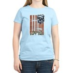 Freedom isn't free Distressed Women's Light T-Shir