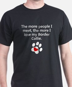The More I Love My Border Collie T-Shirt