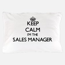 Keep calm I'm the Sales Manager Pillow Case