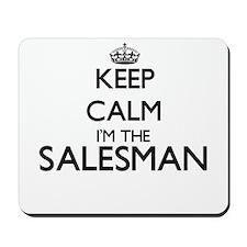 Keep calm I'm the Salesman Mousepad