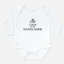 Keep calm I'm the School Nurse Body Suit