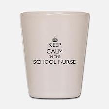 Keep calm I'm the School Nurse Shot Glass