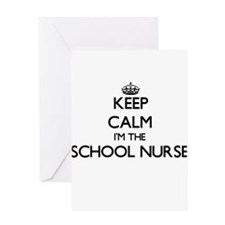 Keep calm I'm the School Nurse Greeting Cards