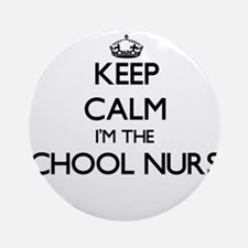Keep calm I'm the School Nurse Ornament (Round)