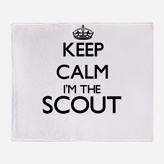 Keep calm I'm the Scout Throw Blanket