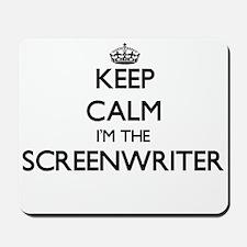 Keep calm I'm the Screenwriter Mousepad