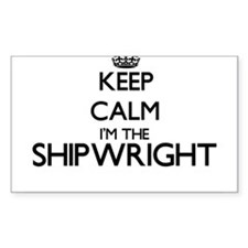 Keep calm I'm the Shipwright Decal