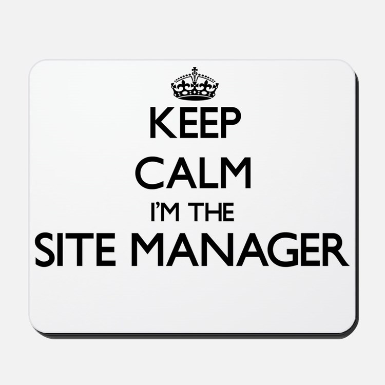 Keep calm I'm the Site Manager Mousepad