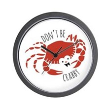 Dont Be Crabby Wall Clock