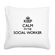 Keep calm I'm the Social Work Square Canvas Pillow
