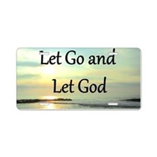 LET GO AND LET GOD Aluminum License Plate