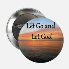 """LET GO AND LET GOD 2.25"""" Button"""