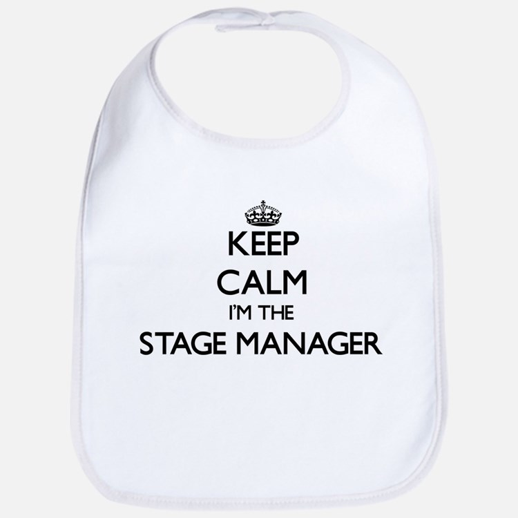 Keep calm I'm the Stage Manager Bib