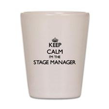 Keep calm I'm the Stage Manager Shot Glass