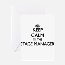 Keep calm I'm the Stage Manager Greeting Cards