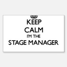 Keep calm I'm the Stage Manager Decal