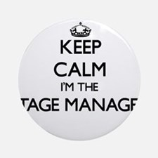 Keep calm I'm the Stage Manager Ornament (Round)