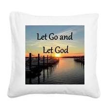 LET GO AND LET GOD Square Canvas Pillow
