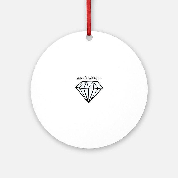 Shine Bright Like a Ornament (Round)