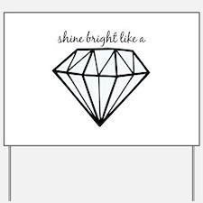 Shine Bright Like a Yard Sign