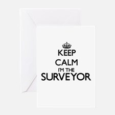 Keep calm I'm the Surveyor Greeting Cards