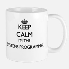 Keep calm I'm the Systems Programmer Mugs