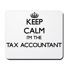Keep calm I'm the Tax Accountant Mousepad